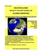 Peter Lehrke: DEUTSCHLAND braucht für den Handel die Globalisierung