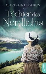 Töchter des Nordlichts - Norwegen-Roman