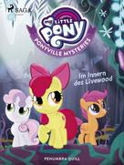 Penumbra Quill: My Little Pony - Ponyville Mysteries - Im Innern des Livewood