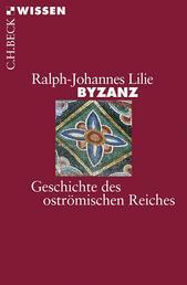 Byzanz - Geschichte des oströmischen Reiches 326-1453