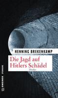 Henning Brekenkamp: Die Jagd auf Hitlers Schädel ★★★