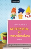 Tracy Bloom: Mistkerl zu verschenken ★★★★