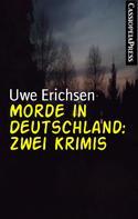 Uwe Erichsen: Morde in Deutschland: Zwei Krimis