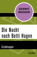 Gerrit Bekker: Die Nacht nach Betti Hagen ★