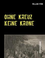 Ohne Kreuz keine Krone - Studienausgabe - 4. Auflage