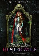 Nina MacKay: Rotkäppchen und der Hipster-Wolf ★★★★
