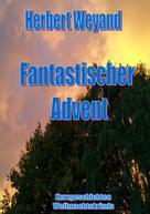 Herbert Weyand: Fantastischer Advent ★★★