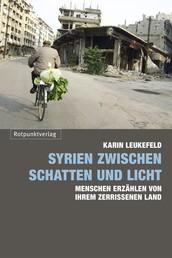 Syrien zwischen Schatten und Licht - Menschen erzählen von ihrem zerrissenen Land