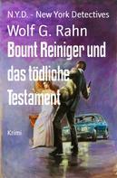 Wolf G. Rahn: Bount Reiniger und das tödliche Testament