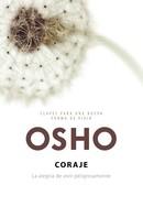 Osho: Coraje (Claves para una nueva forma de vivir)