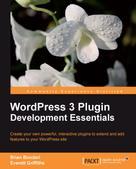 Brian Bondari: WordPress 3 Plugin Development Essentials