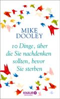 Mike Dooley: 10 Dinge, über die Sie nachdenken sollten, bevor Sie sterben ★★★★