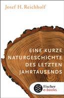 Josef H. Reichholf: Eine kurze Naturgeschichte des letzten Jahrtausends ★★★★