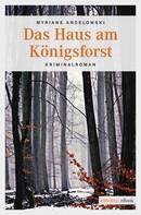 Myriane Angelowski: Das Haus am Königsforst ★★★
