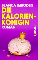 Die Kalorien-Königin - Roman