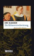 Uwe Klausner: Die Kiliansverschwörung ★★★★