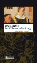 Die Kiliansverschwörung - Historischer Roman