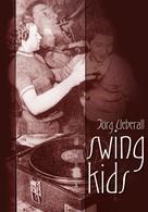 Jörg Ueberall: Swing Kids ★★★★