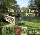 Jens Beck: Gärten und Parks auf Rügen