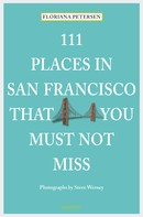 Floriana Petersen: 111 Places in San Francisco that you must not miss