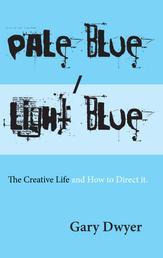 Pale Blue / Light Blue - The Creative Life and How to Direct It.