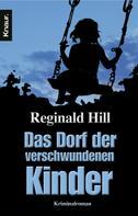 Reginald Hill: Das Dorf der verschwundenen Kinder ★★★★