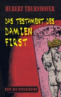 Hubert Thurnhofer: Das Testament des Damien First