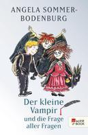 Angela Sommer-Bodenburg: Der kleine Vampir und die Frage aller Fragen ★★★★★