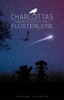 Frank Didden: Charlottas fantastische Reise nach Flüsterleise