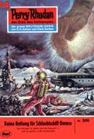 Conrad Shepherd: Perry Rhodan 306: Keine Rettung für Schlachtschiff OMASO ★★★