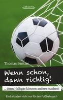 Thomas Bentler: Wenn schon, dann richtig!