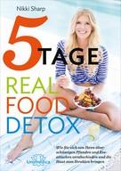 Nikki Sharp: 5-Tage-Real Food Detox