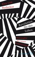 Eva von Redecker: Revolution für das Leben