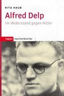 Rita Haub: Alfred Delp