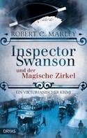 Robert C. Marley: Inspector Swanson und der Magische Zirkel ★★★★