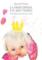 Riccardo Tesoro: The Princess and my Time