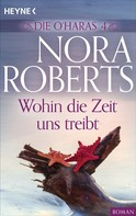 Nora Roberts: Die O'Haras 4. Wohin die Zeit uns treibt ★★★★