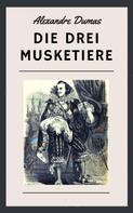 Alexandre Dumas: Die drei Musketiere