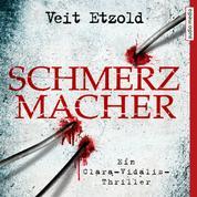 Schmerzmacher - Ein Clara-Vidalis-Thriller