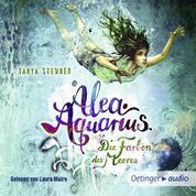Alea Aquarius 2. Die Farben des Meeres - Autorisierte Lesefassung