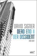 David Signer: Dead End 2 - Der Dissident