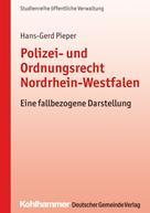 Hans-Gerd Pieper: Polizei- und Ordnungsrecht Nordrhein-Westfalen