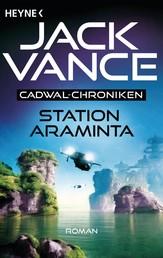 Station Araminta - Die Cadwal-Chronik, Band 1 - Roman