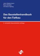 Christian Spang: Das Baustellenhandbuch für den Tiefbau