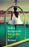 Walter Kempowski: Aus großer Zeit ★★★★