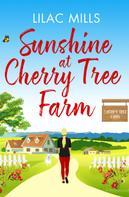 Lilac Mills: Sunshine at Cherry Tree Farm ★★★