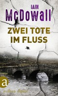 Iain McDowall: Zwei Tote im Fluss ★★★★