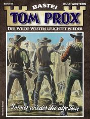 Tom Prox 67 - Western - Immer wieder die alte Tour
