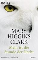 Mary Higgins Clark: Mein ist die Stunde der Nacht ★★★★