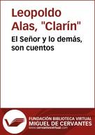 Leopoldo Alas, Clarín: El Señor y lo demás, son cuentos